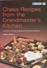 Chess equipment: chess recipes from the Grandmaster's kitchen book