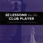 40 Lessons for the Club Player