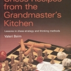 Chess equipment: chess recipes from the Grandmaster's kitchen book