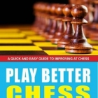 Chess equipment: play better chess today chess book